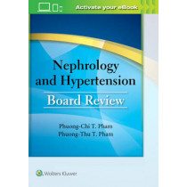 Nephrology and Hypertension Board Review by Dr. Phuong-Chi T. Pham, 9781496328076