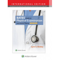 Bates' Guide to Physical Examination and History Taking by Lynn S. Bickley, 9781496350299