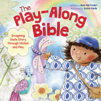 Play-Along Bible, The by Susie Poole, 9781496408648