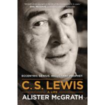 C. S. Lewis A Life by Alister McGrath, 9781496410450