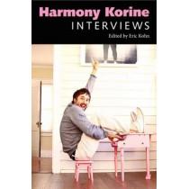 Harmony Korine: Interviews by Eric Kohn, 9781496804631