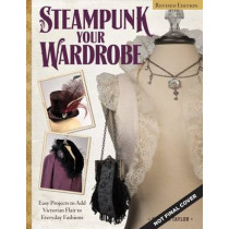 Steampunk Your Wardrobe, Rev Edn by Calista Taylor, 9781497200128