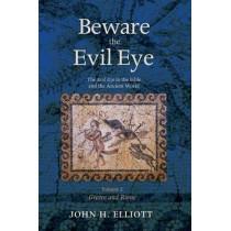 Beware the Evil Eye Volume 2 by John H Elliott, 9781498204996