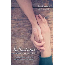 Reflections from the Marriage Table by Ron Clark, 9781498298117