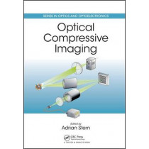 Optical Compressive Imaging by Adrian Stern, 9781498708067