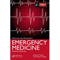 Emergency Medicine: Diagnosis and Management, 7th Edition by Anthony F. T. Brown, 9781498714273