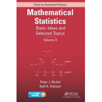 Mathematical Statistics: Basic Ideas and Selected Topics, Volume II by Peter J. Bickel, 9781498722681