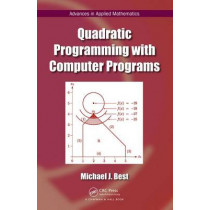 Quadratic Programming with Computer Programs by Michael J. Best, 9781498735759