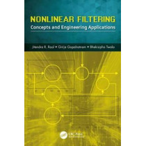 Nonlinear Filtering: Concepts and Engineering Applications by Jitendra R. Raol, 9781498745178