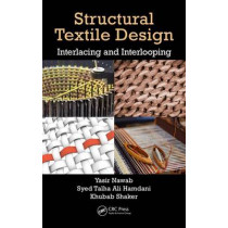 Structural Textile Design: Interlacing and Interlooping by Yasir Nawab, 9781498779432