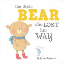 The Little Bear Who Lost Her Way by Jedda Robaard, 9781499800920