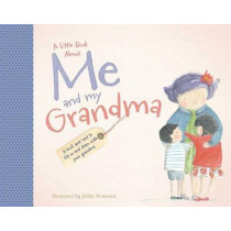 A Little Book about Me and My Grandma by Jedda Robaard, 9781499802511