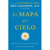 El Mapa del Cielo: C mo La Ciencia, La Religi n y La Gente Com n Est n Demostrando El M s All by Eben Alexander, 9781501100482