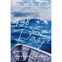 438 Days: An Extraordinary True Story of Survival at Sea by Jonathan Franklin, 9781501116308