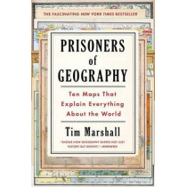 Prisoners of Geography: Ten Maps That Explain Everything about the World by Tim Marshall, 9781501121470