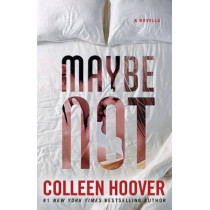 Maybe Not by Colleen Hoover, 9781501125713