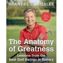 Anatomy of Greatness by Brandel Chamblee, 9781501133015