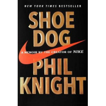 Shoe Dog: A Memoir by the Creator of Nike by Phil Knight, 9781501135910