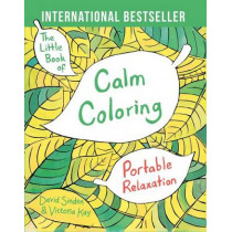 The Little Book of Calm Coloring: Portable Relaxation by David Sinden, 9781501137556