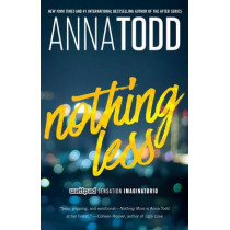 Nothing Less by Anna Todd, 9781501152962