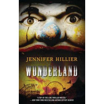 Wonderland: A Thriller by Jennifer Hillier, 9781501157509