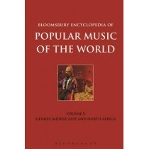 Bloomsbury Encyclopedia of Popular Music of the World, Volume 10: Genres: Middle East and North Africa by Richard C. Jankowsky, 9781501311468