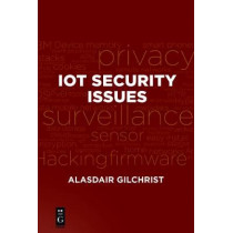 IoT Security Issues by Alasdair Gilchrist, 9781501514746