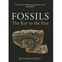 Fossils: The Key to the Past by Richard A. Fortey, 9781501700538