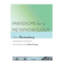 Paradigms for a Metaphorology by Hans Blumenberg, 9781501704352