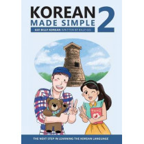 Korean Made Simple 2: The Next Step in Learning the Korean Language by Billy Go, 9781502722218