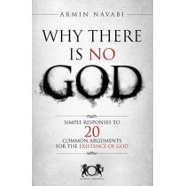Why There Is No God: Simple Responses to 20 Common Arguments for the Existence of God by Nicki Hise, 9781502775283