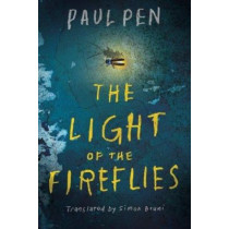 The Light of the Fireflies by Paul Pen, 9781503933545