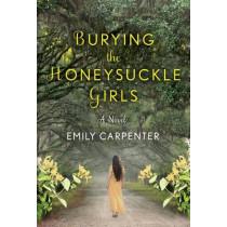 Burying the Honeysuckle Girls by Emily Carpenter, 9781503935013