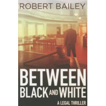 Between Black and White by Robert Bailey, 9781503953079