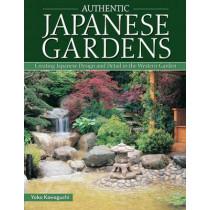 Authentic Japanese Gardens by Yoko Kawaguchi, 9781504800044