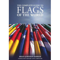 Complete Guide to Flags of the World, 3rd Edn by Brian Johnson Barker, 9781504800075