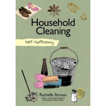 Self-Sufficiency: Natural Household Cleaning by Rachelle Strauss, 9781504800310