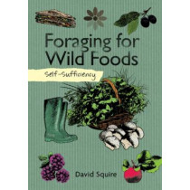 Self-Sufficiency: Foraging for Wild Foods by David, 9781504800341