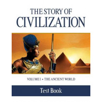 The Story of Civilization Test Book: Volume I - The Ancient World by Phillip Campbell, 9781505105698