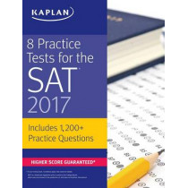 8 Practice Tests for the SAT 2017: 1,200+ SAT Practice Questions by Kaplan Test Prep, 9781506202273