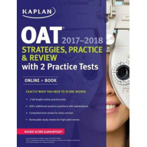 OAT 2017-2018 Strategies, Practice & Review with 2 Practice Tests: Online + Book by Kaplan Test Prep, 9781506209180
