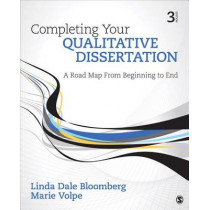 Completing Your Qualitative Dissertation: A Road Map From Beginning to End by Linda D. Bloomberg, 9781506307695