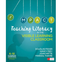Teaching Literacy in the Visible Learning Classroom, Grades 6-12 by Douglas B. Fisher, 9781506332376