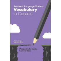 Academic Language Mastery: Vocabulary in Context by Margarita Espino Calderon, 9781506338071