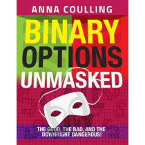 Binary Options Unmasked by Mrs Anna Coulling, 9781507585641