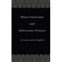 Minor Exorcisms and Deliverance Prayers: In Latin and English by Chad Ripperger, 9781508798903