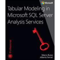 Tabular Modeling in Microsoft SQL Server Analysis Services by Marco Russo, 9781509302772
