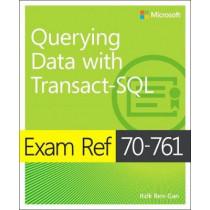 Exam Ref 70-761 Querying Data with Transact-SQL by Itzik Ben-Gan, 9781509304332