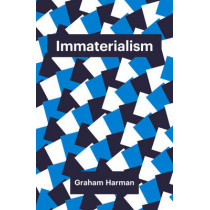 Immaterialism: Objects and Social Theory by Graham Harman, 9781509500970