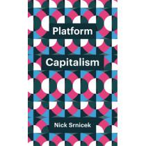 Platform Capitalism by Nick Srnicek, 9781509504879